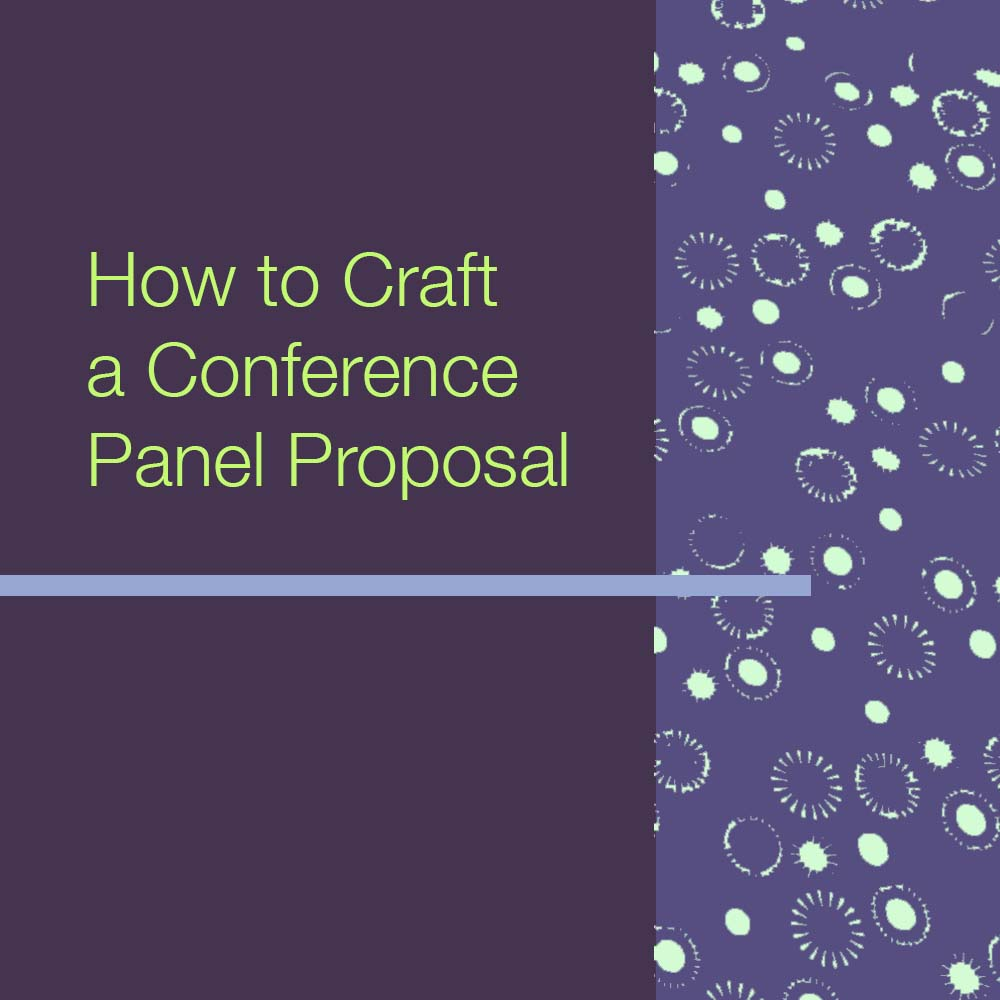 How to Craft a Conference Panel Proposal