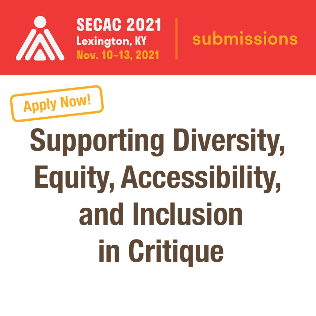 SECAC call for presentations related to Supporting Diversity, Equity, Accessibility, and Inclusion in Critique